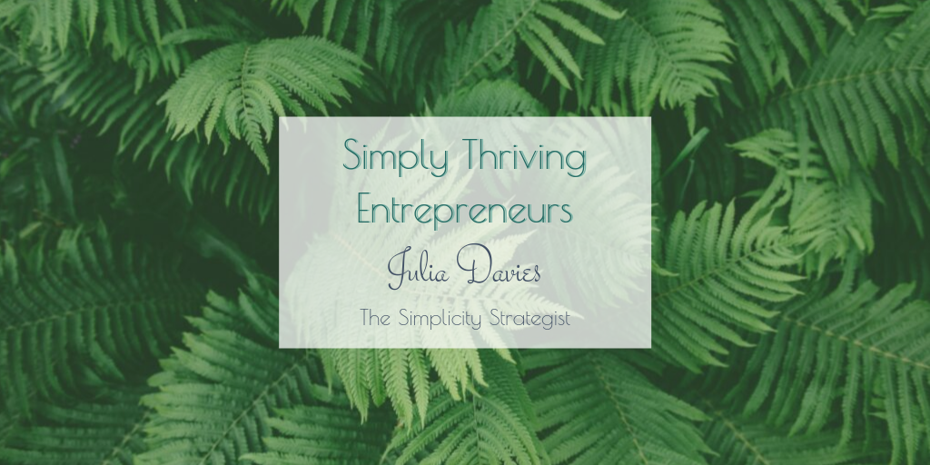 Simply Thriving Entrepreneurs_Julia Davies_The Simplicity Strategist