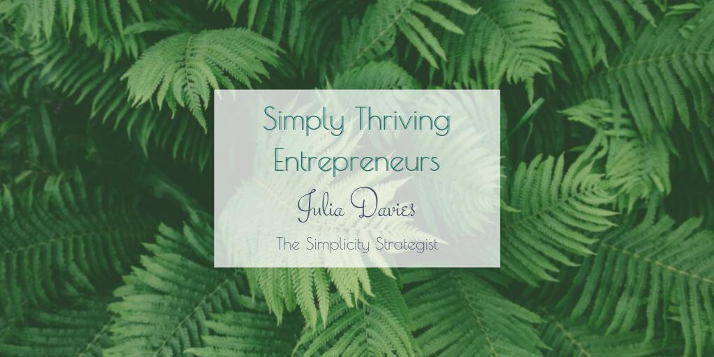 Simply Thriving Entrepreneurs_Julia Davies_The Simplicity Strategist